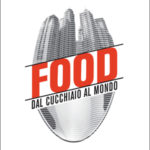 FOOD – Dal cucchiaio al mondo