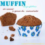 Muffin senza glutine al cacao e gocce di cioccolato
